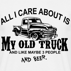 All I care about is my Truck and like maybe 3 peo T-Shirts - Men's T-Shirt