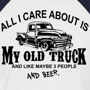 All I care about is my Truck and like maybe 3 peo T-Shirts - Men's Baseball T-Shirt
