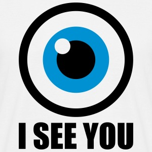 I see you T-Shirts - Männer T-Shirt