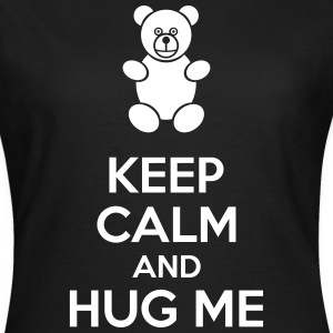 Keep Calm And Hug Me T-shirts - T-shirt dam