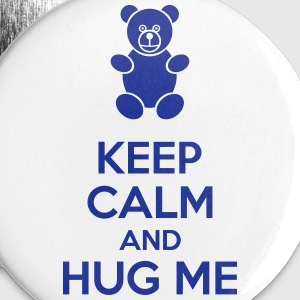 Keep Calm And Hug Me Buttons - Buttons small 25 mm