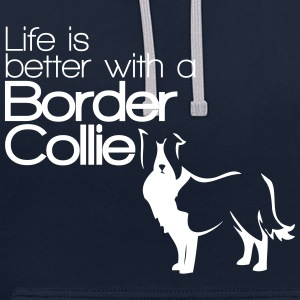 Life is better with a Border Collie - Dog Lover Felpe - Felpa con cappuccio bicromatica