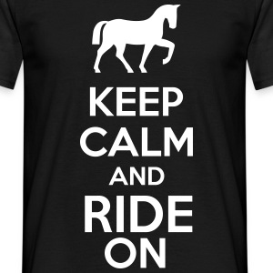 Keep Calm And Ride On T-Shirts - Men's T-Shirt