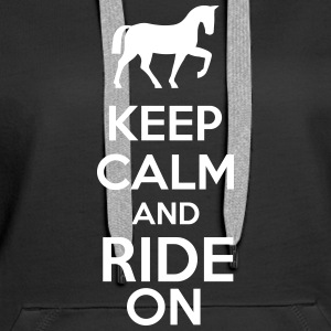 Keep Calm And Ride On Sweaters - Vrouwen Premium hoodie