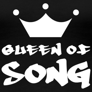 Queen of Song T-shirts - Vrouwen Premium T-shirt