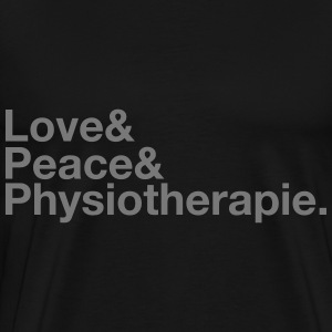 Love & Peace & Physiotherapie. T-Shirts - Männer Premium T-Shirt