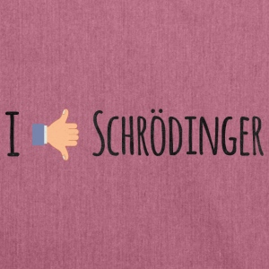 I Like / Dislike Schrödinger - Funny Physik Geek Bags & Backpacks - Shoulder Bag made from recycled material