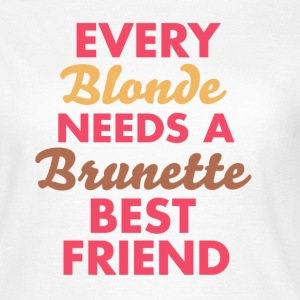 every blonde needs a brunette best friend T-skjorter - T-skjorte for kvinner