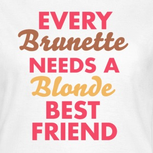 every brunette needs a blonde best friend T-skjorter - T-skjorte for kvinner