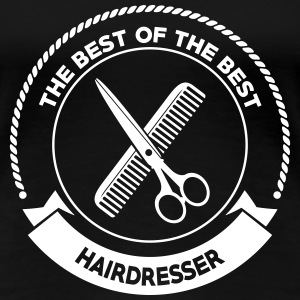 Best Hairdresser T-Shirts - Frauen Premium T-Shirt