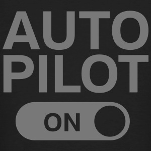Auto Pilot (on) T-Shirts - Men's Organic T-shirt