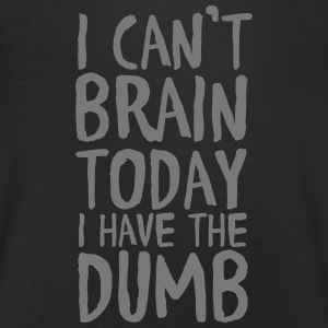 I Can't Brain Today I Have The Dumb T-Shirts - Männer T-Shirt mit V-Ausschnitt