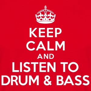 Keep calm and listen to drum and bass Tee shirts - T-shirt Homme