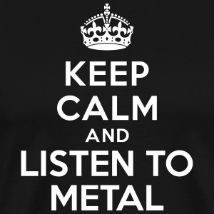 Keep calm and listen to Metal Tee shirts - T-shirt Premium Homme