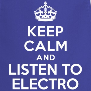 Keep calm and listen to electro Tabliers - Tablier de cuisine