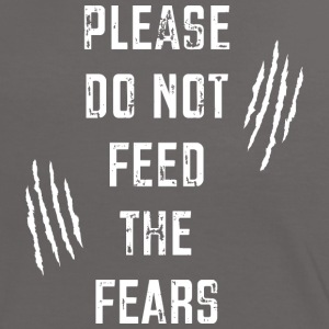 Do Not Feed the Fears T-Shirts - Women's Ringer T-Shirt