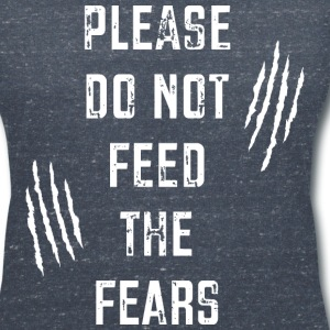 Do Not Feed the Fears T-Shirts - Women's V-Neck T-Shirt
