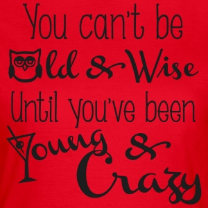 Young & Crazy T-Shirts - Women's T-Shirt