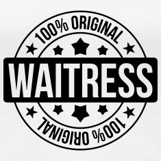 Waitress / Kellnerin / Serveuse T-paidat