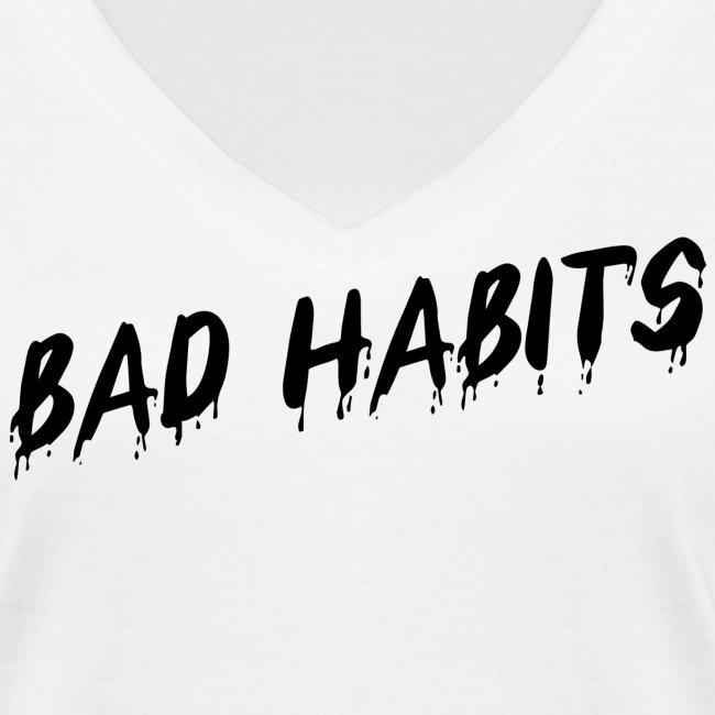 Bad Habits - Woman V Neck shirt