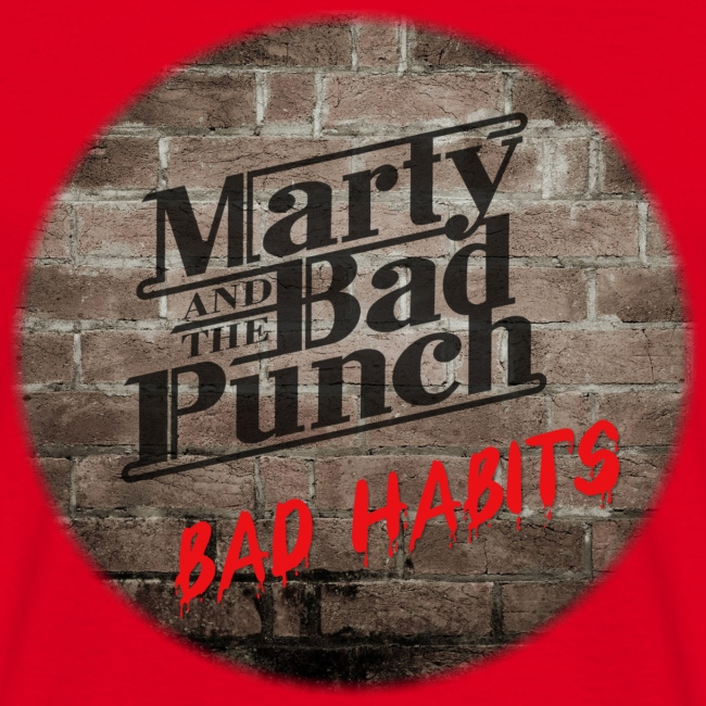Marty And The Bad Punch - Bad Habits shirt