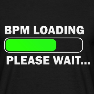 BPM Loading...Please Wait T-Shirts - Men's T-Shirt