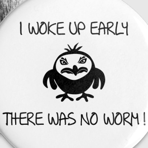early angry bird frühe vogel wurm Buttons & Anstecker - Buttons groß 56 mm