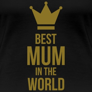 Best Mum in the World ! T-shirts - Premium-T-shirt dam