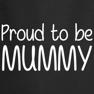 Proud to be Mummy Kookschorten - Keukenschort