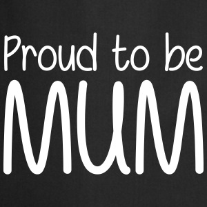 Proud to be Mum Kookschorten - Keukenschort