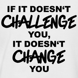 If it doesn't challenge you, it doesn't change you T-shirts - Kortärmad basebolltröja herr
