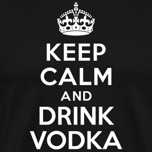 Keep calm and drink Vodka Tee shirts - T-shirt Premium Homme