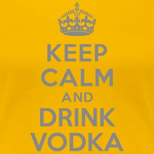 Keep calm and drink Vodka Tee shirts - T-shirt Premium Femme