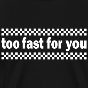 too fast for you flag T-Shirts - Männer Premium T-Shirt
