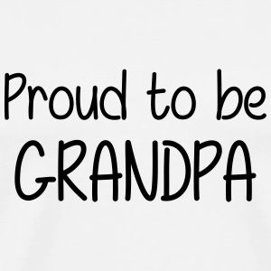 Proud to be Grandpa  T-Shirts - Men's Premium T-Shirt