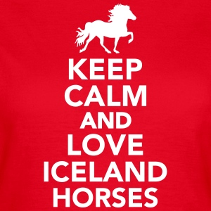 Keep calm and love Iceland horse T-Shirts - Frauen T-Shirt