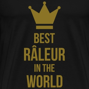 Best Râleur in the World Tee shirts - T-shirt Premium Homme