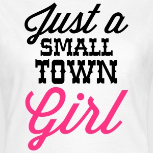 Small Town Girl T-Shirts - Frauen T-Shirt