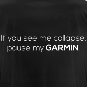 If you see me collapse... - Männer T-Shirt atmungsaktiv