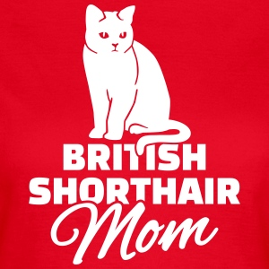 British Shorthair Mom T-Shirts - Frauen T-Shirt