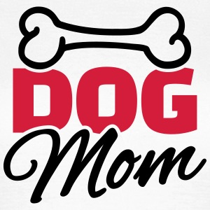 Dog Mom T-Shirts - Frauen T-Shirt
