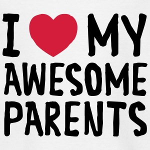I Love My Awesome Parents Shirts - Teenage T-shirt