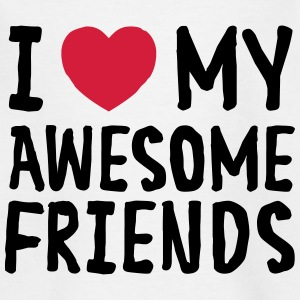 I Love (Heart) My Awesome Friends T-Shirts - Kinder T-Shirt