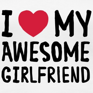 I Love (Heart) My Awesome Girlfriend T-shirts - Vrouwen Premium T-shirt