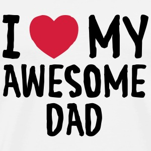 I Love (Heart) My Awesome Dad T-shirts - Mannen Premium T-shirt