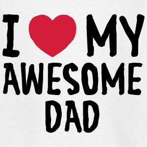 I Love (Heart) My Awesome Dad T-Shirts - Kinder T-Shirt