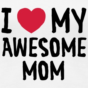 I Love (Heart) My Awesome Mom T-Shirts - Frauen Premium T-Shirt