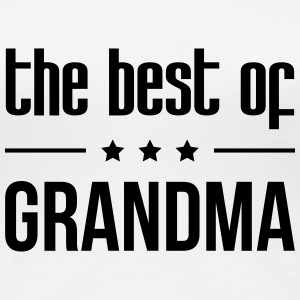 the best of Grandma  Camisetas - Camiseta premium mujer
