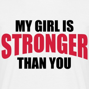 My Girl Stronger You T-shirts - T-shirt herr