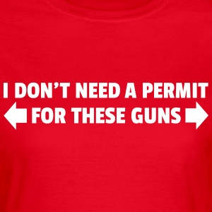 Permit For These Guns T-shirts - Vrouwen T-shirt